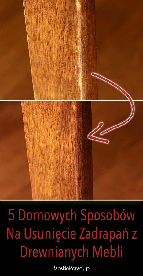 domowe sposoby na usunięcie zadrapań z mebli, rysy na meblach, sposoby na rysy na meblach, jak usunąć rysy z mebli