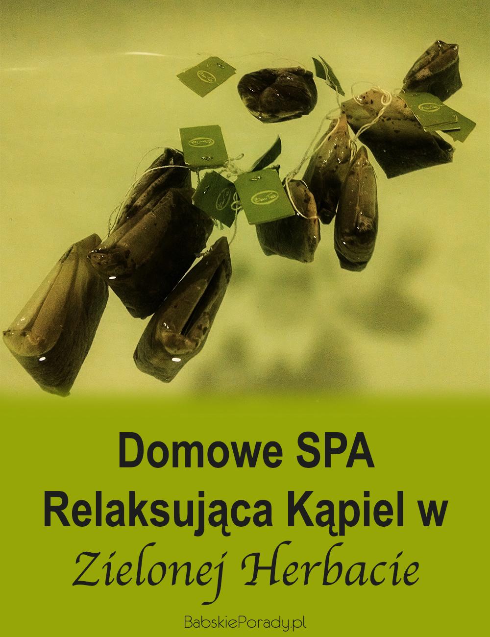 domowe SPA, kąpiel w zielonej herbacie, kąpiel relaksacyjna, zielona herbata, kąpiel z zielonej herbaty