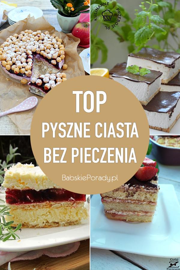 Ciasta Bez Pieczenia – 12 Pysznych Przepisów